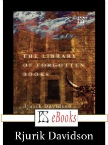 The Library of Forgotten Books [eBook] By Rjurik Davidson
